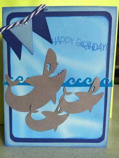 Birthday card for a boy. Sharks, Life's a Beach cartridge by Laurie B.