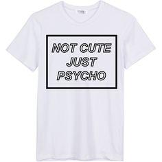 Not Cute Just Psycho T Shirt - Freshtops Marketplace