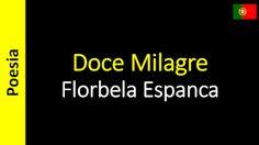 Poetry (EN) - Poesia (PT) - Poesía (ES) - Poésie (FR): Florbela Espanca - Doce Milagre