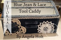 Blue Jean and Lace Tool Caddy Tutorial