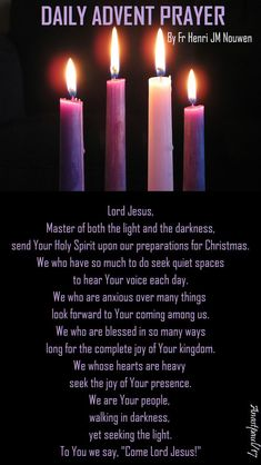 DAILY ADVENT PRAYER Henri J M Nouwen Lord Jesus, Master of both the light and the darkness, send Your Holy Spirit upon our preparations for Christmas. We who have so much to do seek quiet spaces to hear Your voice each day....#mypic