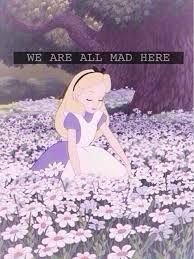 Image result for we're all mad here tumblr alice