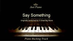 Say Something by A Great Big World & Christina Aguilera (Piano Accompaniment) - YouTube