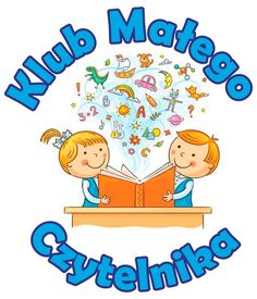 klub-małego-czytelnika-logo2015-Kopiowanie Polish Language, Kids And Parenting, Smurfs, Diy And Crafts, Preschool, Clip Art, Classroom, Education, Reading