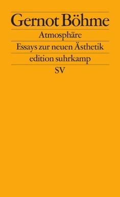 Atmosphäre: Essays zur neuen Ästhetik (edition suhrkamp) von Gernot Böhme Books, Interior Design, Livros, Nest Design, Home Interior Design, Book, Interior Architecture, Livres, Interior Decorating