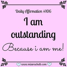 I am outstanding because I am me! Uplifting Thoughts, Positive Thoughts, Positive Vibes, Positive Quotes, Self Love Quotes, Mom Quotes, Quotes To Live By, Life Quotes, Inspirational Verses