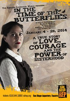 """In The Time Of The Butterflies"" 1/18/14 at the San Diego Rep.  Very well done!  Sandra Ruiz - photo credit Daren Scott"