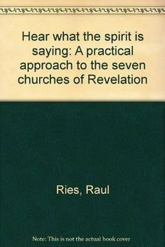 Hear what the spirit is saying: A practical approach to the seven churches of Revelation , http://www.amazon.ca/dp/0963711709/ref=cm_sw_r_pi_dp_zXcAtb1QXSY7H
