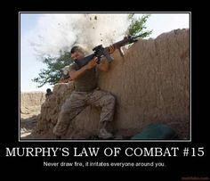 Murphys Law of Combat.