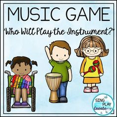 """Keep students happily engaged playing the Music Game Song """"Who Will Play the Instrument?"""" Best for grades Pre K through Easily adaptable to the instruments you have in your classroom. Kindergarten Music, Preschool Music, Teaching Music, Teaching Resources, Music Education Games, Music Activities, Music Games, Classroom Activities, Classroom Ideas"""