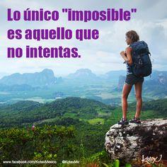 """Lo único """"imposible"""", es aquello que no intentas.   #Dreams #Quotes #Frases"""