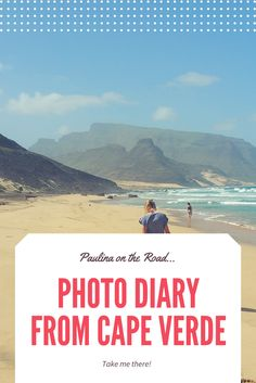 Best photos of Cape Verde. Travel Inspiration to visit this remote destination including its best beaches, hikes, resorts and hotels. Best of Sal, Santo Antao and Sao Vicente.