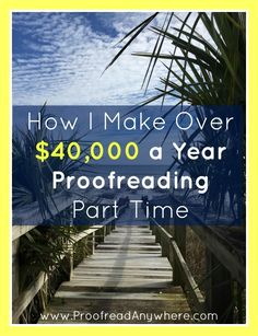 How I Make Over 40,000 a year proofreading part time