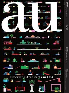 a+u 2017:05 Emerging Architects in USA