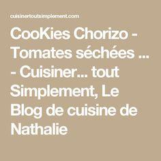 CooKies Chorizo - Tomates séchées ... - Cuisiner... tout Simplement, Le Blog de cuisine de Nathalie