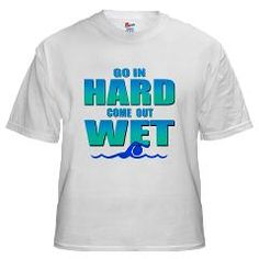 eae1bfe8 Go In Hard White T-Shirt> Go in hard t-shirts & gifts> Hello World t-shirts  and gifts. Swimmer ProblemsSwim TeamSwimmersClassic ...