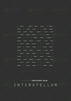 Morse code ~ a series of dots and dash, how he sends the message through the watch from another dimension. Interstellar (best to see this twice to REALLY get it) Minimal Movie Posters, Minimal Poster, Film Posters, Art Posters, Christopher Nolan, Poster Art, Film Inspiration, Cinemagraph, Alternative Movie Posters