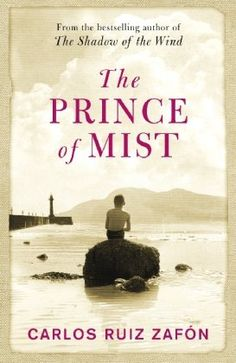 The Prince Of Mist ~ Carlos Ruiz Zafon.