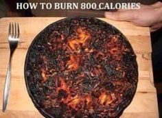 Yeii I just burned 800 calories or more