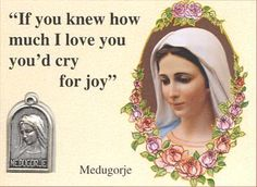 "We both carried these around. ""If you knew how much I love you, you'd cry for joy"" - Our Lady of Medjugorje Blessed Mother Mary, Divine Mother, Blessed Virgin Mary, Jesus Mother, Queen Mother, Catholic Religion, Catholic Quotes, Catholic Saints, Religious Quotes"