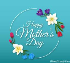 Happy Mother's Day 2021 Images, Quotes Pictures | mother day message, mothers  day poems, happy mothers day