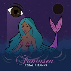 """Listen to and download Azealia Banks' debut free mixtape """"Fantasea"""" featuring a slew of new tracks with a couple of older ones thrown in for good measure."""