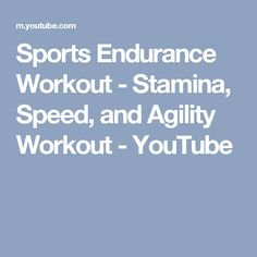 Sports Endurance Workout - Stamina, Speed, and Agility Workout - YouTube