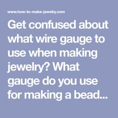 Wire gauge guide a cheat sheet for jewelry makers nancy clune get confused about what wire gauge to use when making jewelry what gauge do you use for making a bead link what gauge is good for wire wrapping greentooth Choice Image