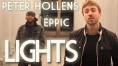 """Peter Hollens and Eppic """"Lights"""" (Ellie Goulding Cover) (+playlist)"""
