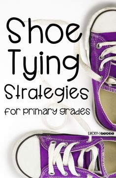 Shoe Tying Strategies! Check out my favorite videos, books & resources to teach shoe tying! Snag a FREEBIE, too! via /mbuckets/