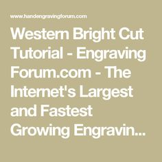 Western Bright Cut Tutorial - Engraving Forum.com - The Internet's Largest and Fastest Growing Engraving Community