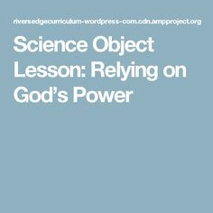 Science Object Lesson: Relying on God's Power