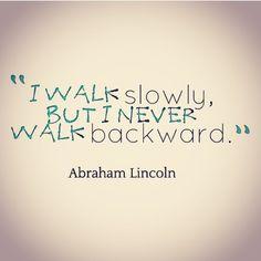 Keep walking but never backwards <3