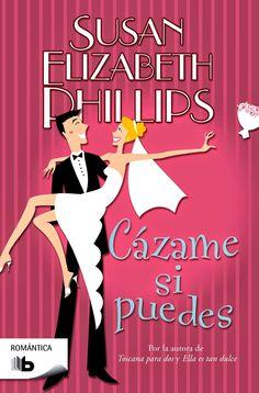 Uno de mis favoritos de esta autora.  Cázame si puedes, serie Chicago Stars. SUSAN ELIZABETH PHILLIPS