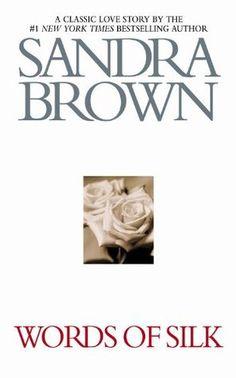 Words of Silk by Sandra Brown. Not my favorite book of hers!