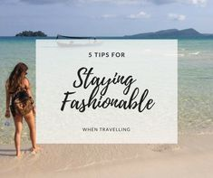 5 Tips for Staying Fashionable When Travelling