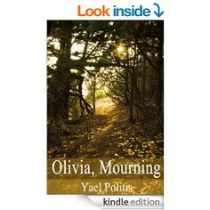 Amazon.com: Olivia, Mourning (The Olivia Series Book 1) eBook: Yael Politis: Kindle Store