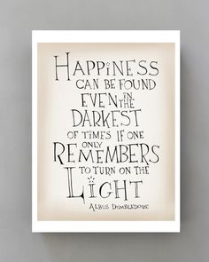 A3 Happiness can be found... Harry Potter movie quote poster, inspirational typographic print giclee art print sepia tone