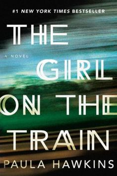 The Girl on the Train - It's 2 a.m. I just finished this book after starting it at 2 p.m. Riveting read.