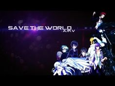 ▶ Save the World - Anime Mix AMV (200 sub special) - YouTube