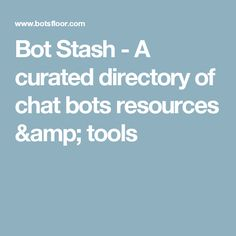 Collections of all useful tools & resources that helps chatbot developers, makers, and entrepreneurs to build fast, modern messaging chat bots. Language Study, Coaching, Innovation, Amp, Tools, Appliance