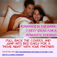 Romance In The Dark: 7 Sexy Ideas For A Romantic Evening - Pull Back The Covers, And Jump Into Bed Early For A 'Movie Night' With Your Partner!