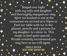 We love hearing from our customers about why they enjoyed their time at the Rest Point Motor Inn and Hereford Steakhouse.