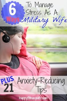 6 Ways To Manage Stress As A Military Wife PLUS 21 Anxiety-Relieving Tips