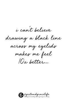 Oh, but it does, doesn't it girls??   girl probs, girl problems, LOL, funny, for women only, quotes for women, laugh out loud, quotes to live by, makeup, makeup junkie, makeup, beauty, girl talk #gritandgracelife
