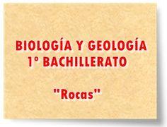 """BIOLOGÍA Y GEOLOGÍA DE 1º DE BACHILLERATO: """"Rocas"""""""
