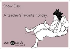Image result for teacher snow day