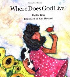 'Where Does God Live?' by Holly Bea (Author), Kim Howard (Illustrator)  #Book #Classic #Eduction #Children #Homeschooling #God #Muslim #Islam #Recommended #Reading #Religion #Allah