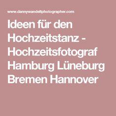 Ideen für den Hochzeitstanz - Hochzeitsfotograf Hamburg Lüneburg Bremen Hannover