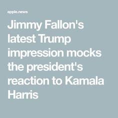 Jimmy Fallon's latest Trump impression mocks the president's reaction to Kamala Harris Tonight Show, Kamala Harris, Jimmy Fallon, Apple News, Presidents